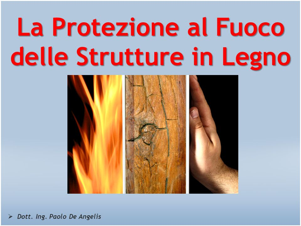La Protezione al Fuoco delle Strutture in Legno