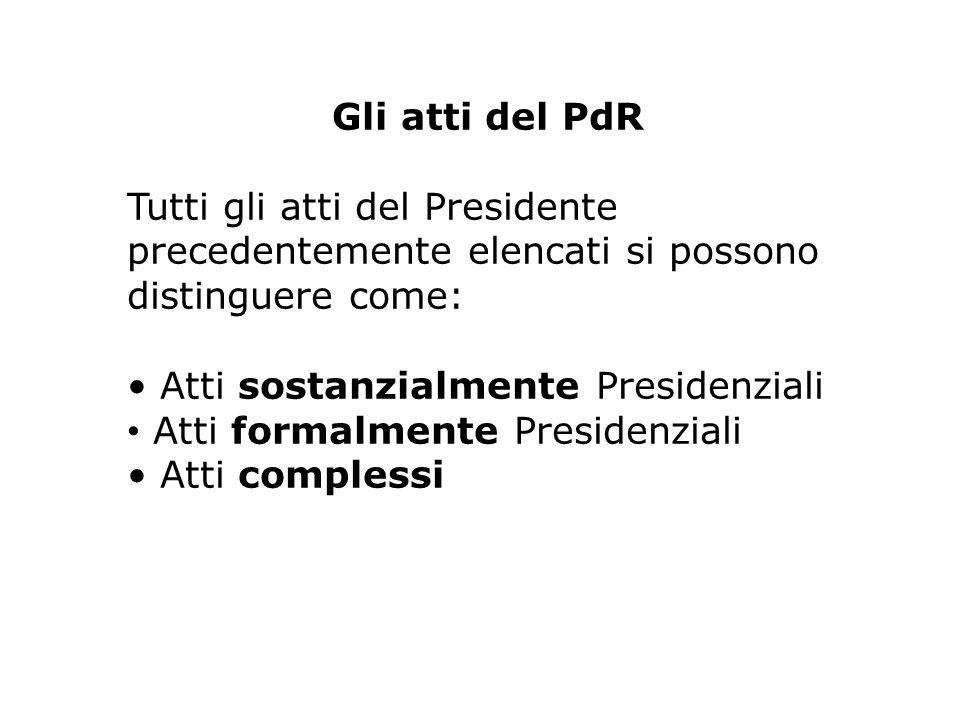 Gli atti del PdR Tutti gli atti del Presidente precedentemente elencati si possono distinguere come: