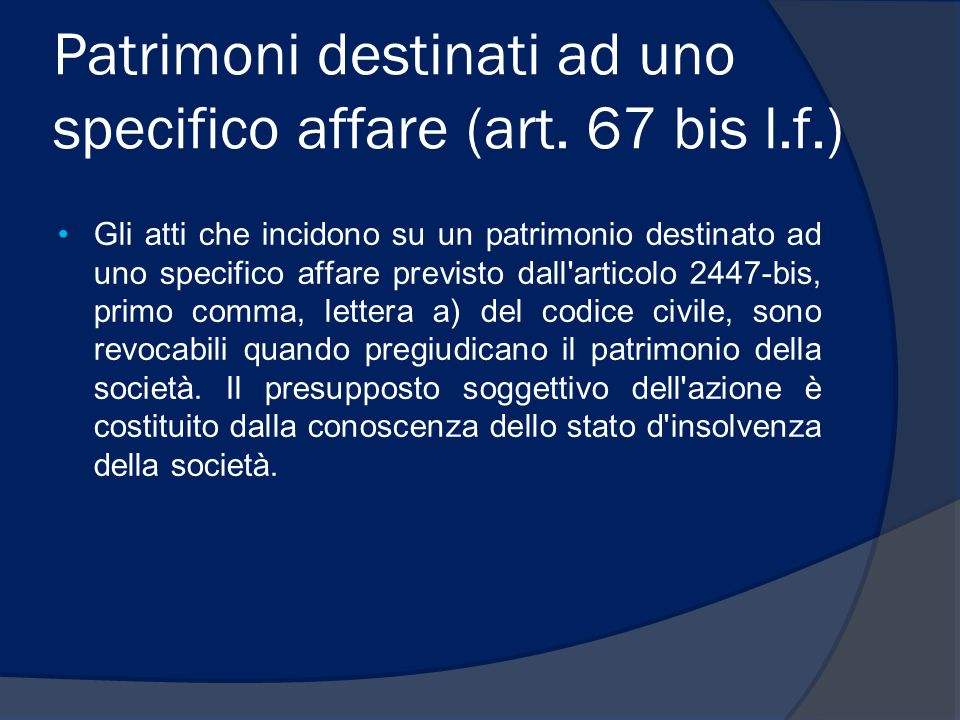 Patrimoni destinati ad uno specifico affare (art. 67 bis l.f.)