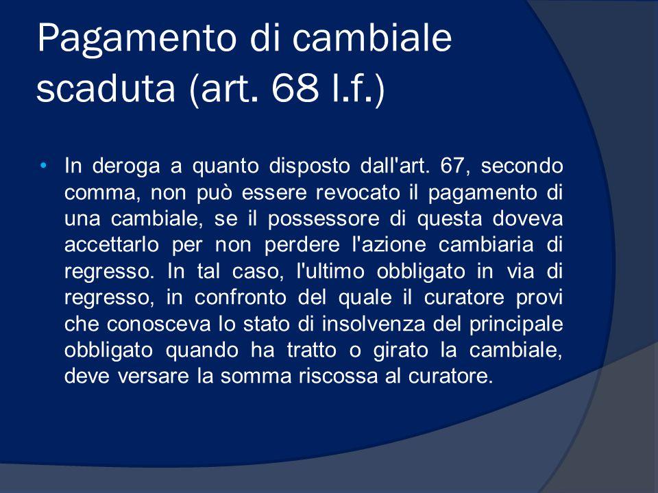 Pagamento di cambiale scaduta (art. 68 l.f.)