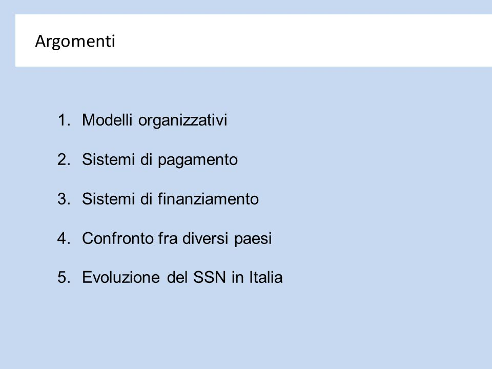 Argomenti Modelli organizzativi Sistemi di pagamento