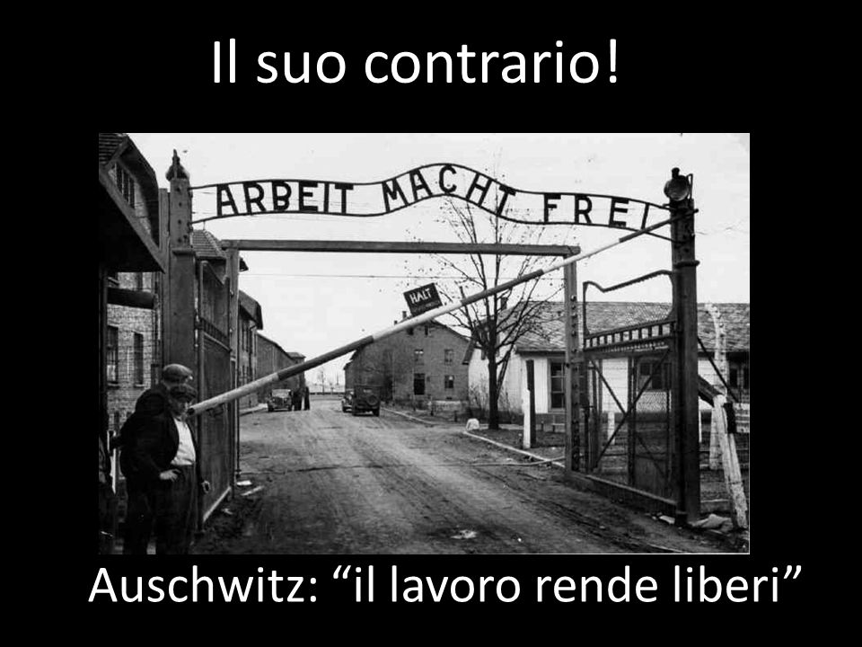 Auschwitz: il lavoro rende liberi