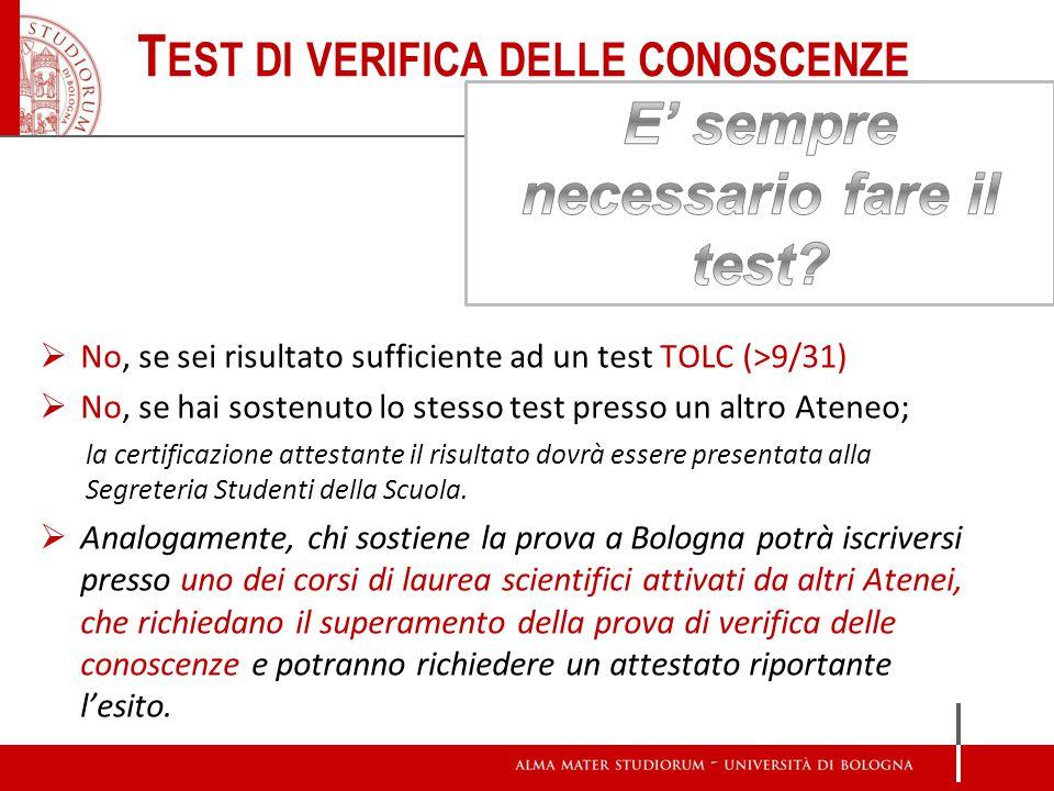 Test di verifica delle conoscenze E' sempre necessario fare il test