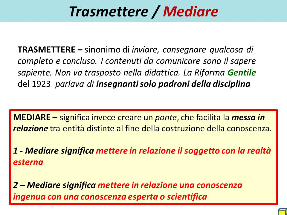 Trasmettere / Mediare