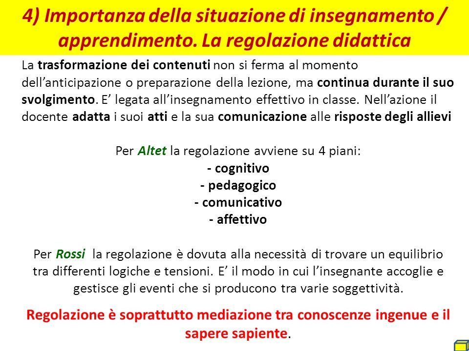 4) Importanza della situazione di insegnamento / apprendimento