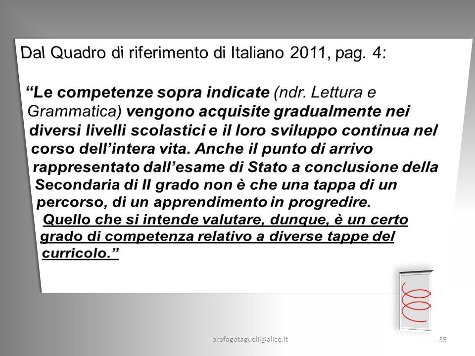 Dal Quadro di riferimento di Italiano 2011, pag. 4: