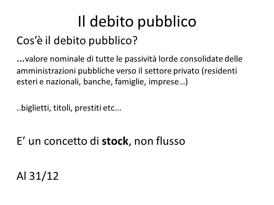 Il debito pubblico Cos'è il debito pubblico