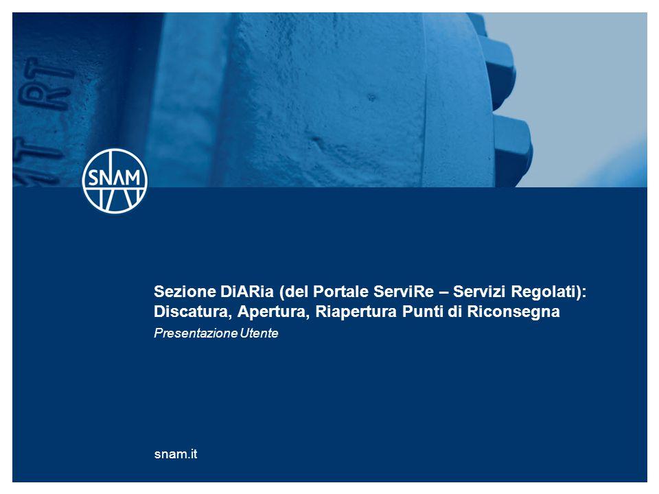 Sezione DiARia (del Portale ServiRe – Servizi Regolati): Discatura, Apertura, Riapertura Punti di Riconsegna