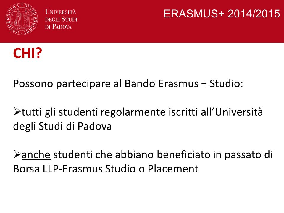 CHI Possono partecipare al Bando Erasmus + Studio: