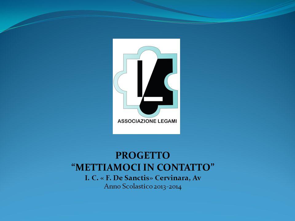 METTIAMOCI IN CONTATTO I. C. « F. De Sanctis» Cervinara, Av