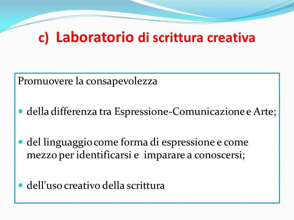 c) Laboratorio di scrittura creativa