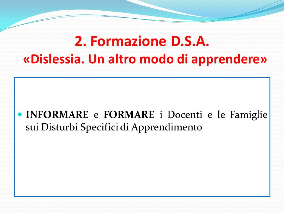 2. Formazione D.S.A. «Dislessia. Un altro modo di apprendere»