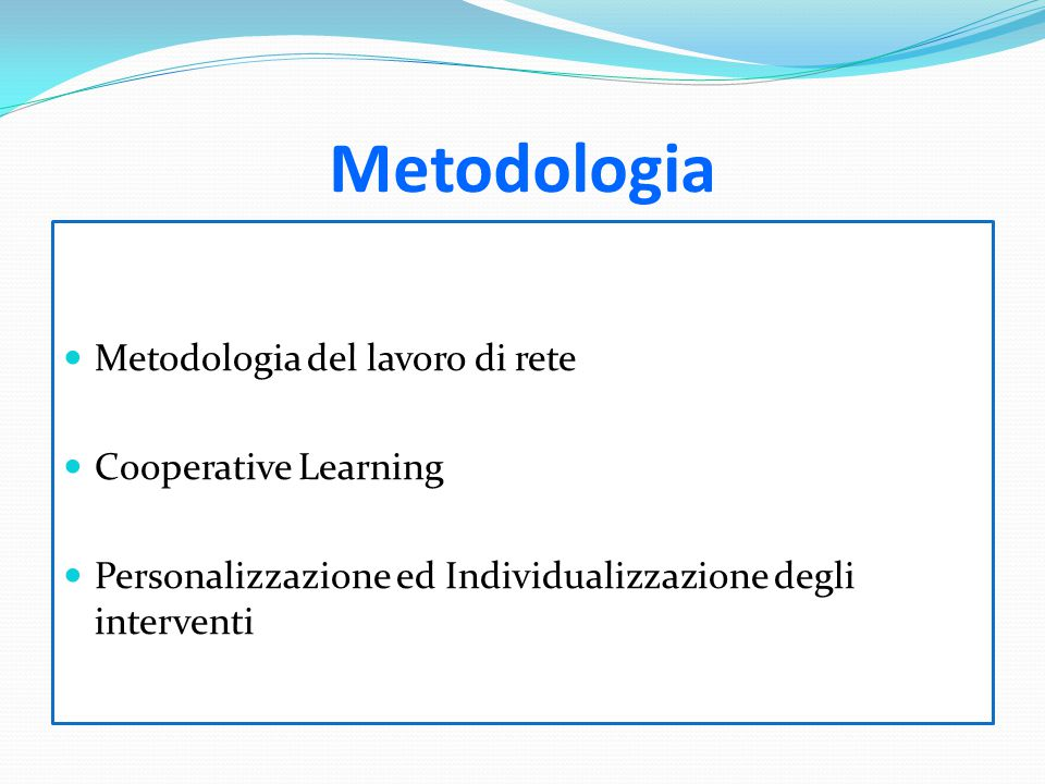 Metodologia Metodologia del lavoro di rete Cooperative Learning