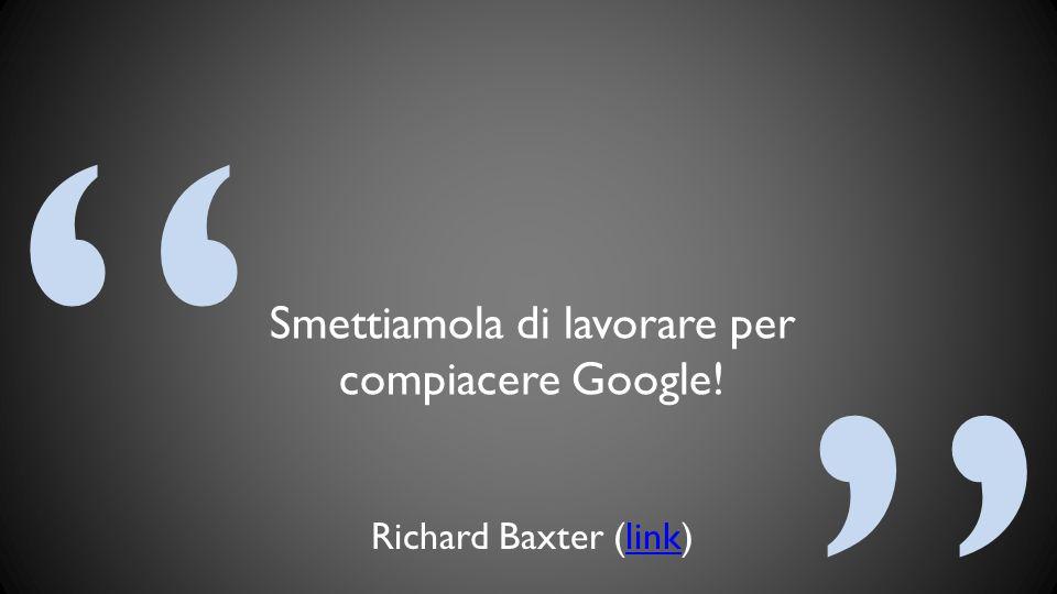 Smettiamola di lavorare per compiacere Google!