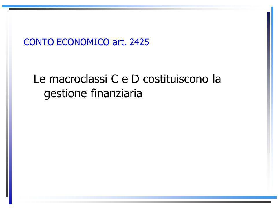 Le macroclassi C e D costituiscono la gestione finanziaria