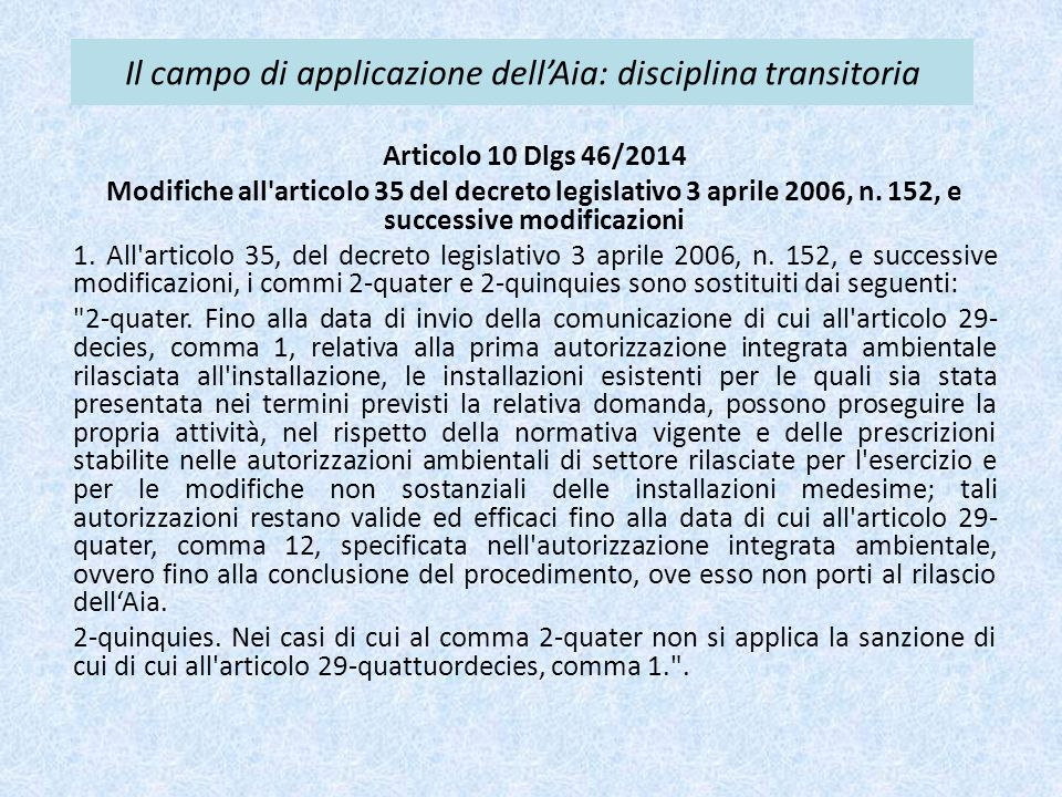 Il campo di applicazione dell'Aia: disciplina transitoria