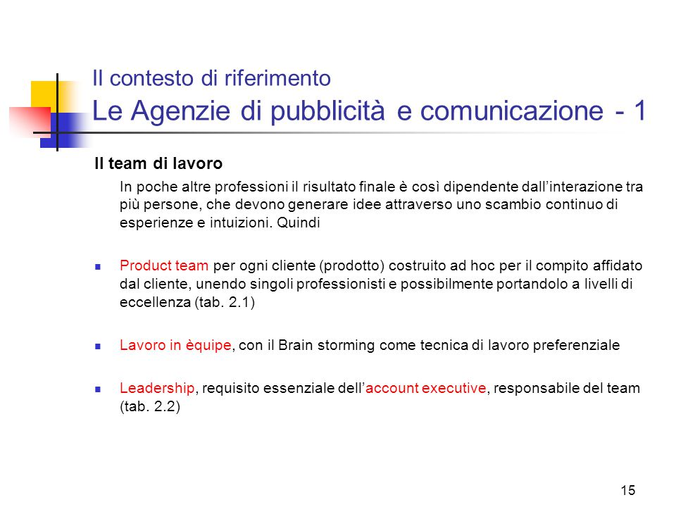 Il contesto di riferimento Le Agenzie di pubblicità e comunicazione - 1