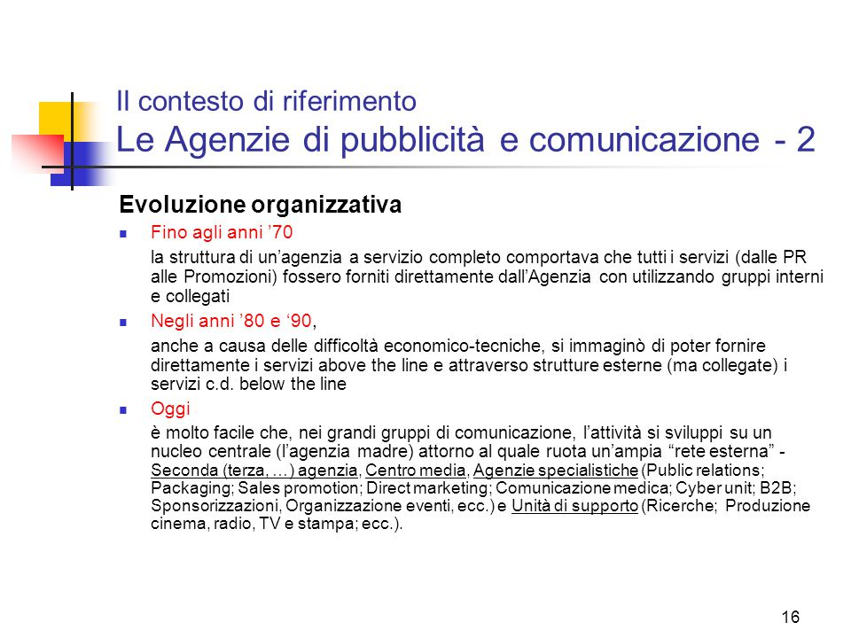Il contesto di riferimento Le Agenzie di pubblicità e comunicazione - 2