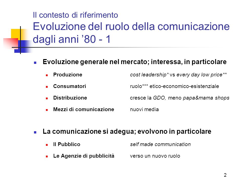 Il contesto di riferimento Evoluzione del ruolo della comunicazione dagli anni '80 - 1
