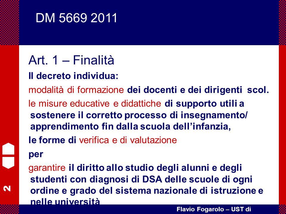 DM 5669 2011 Art. 1 – Finalità Il decreto individua: