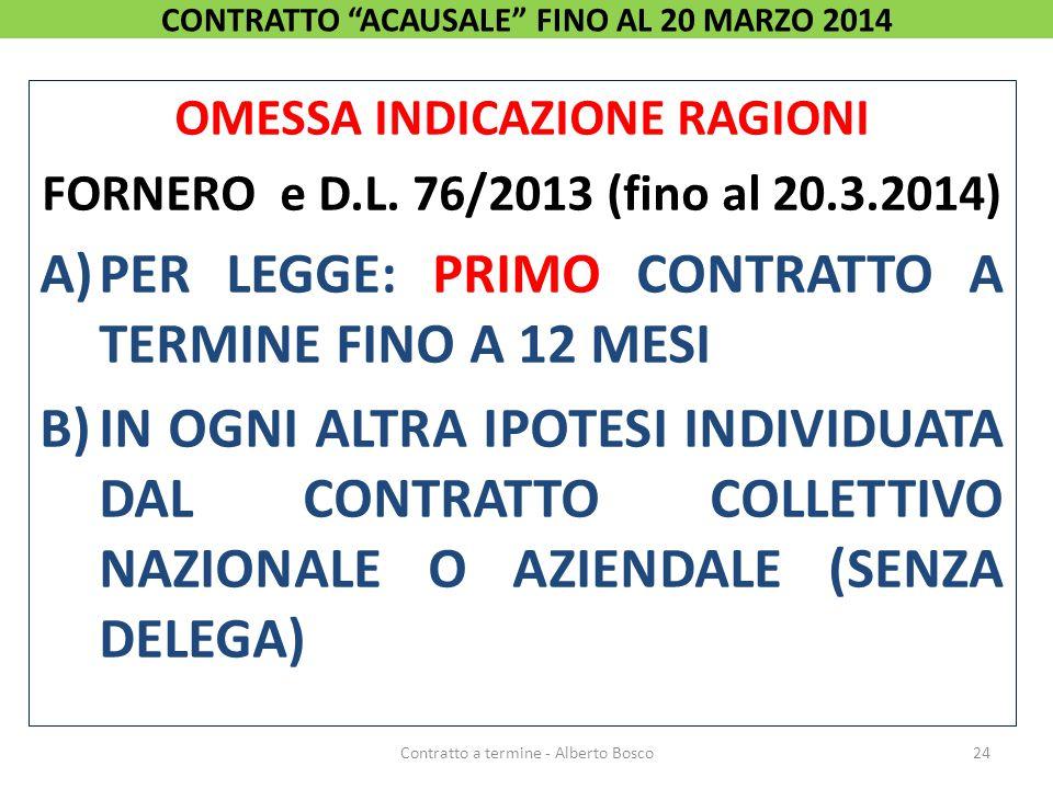 CONTRATTO ACAUSALE FINO AL 20 MARZO 2014 OMESSA INDICAZIONE RAGIONI