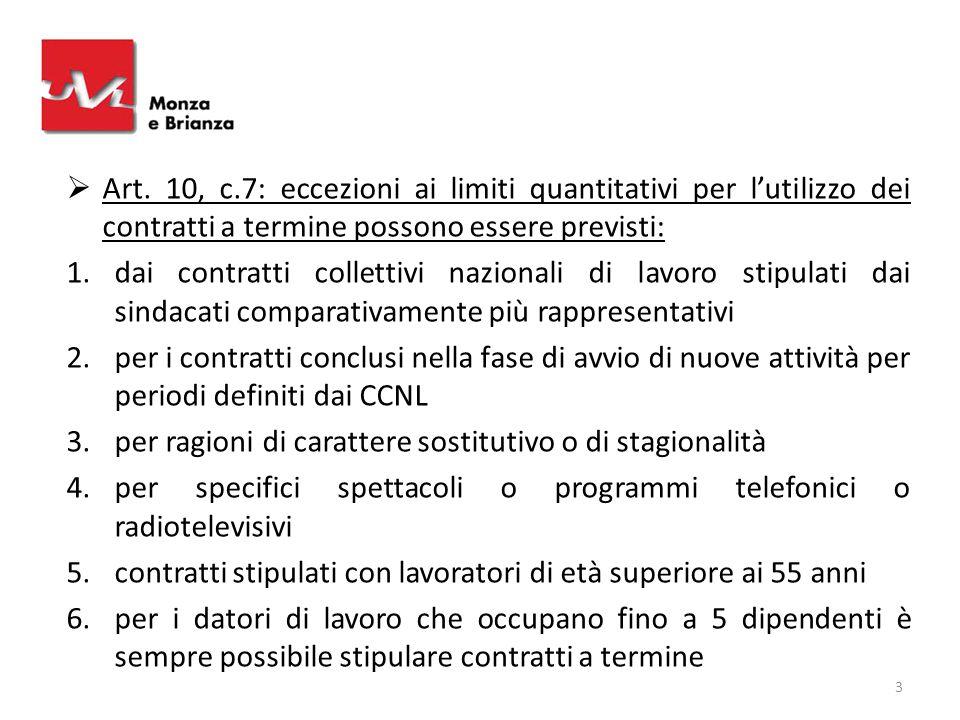 Art. 10, c.7: eccezioni ai limiti quantitativi per l'utilizzo dei contratti a termine possono essere previsti: