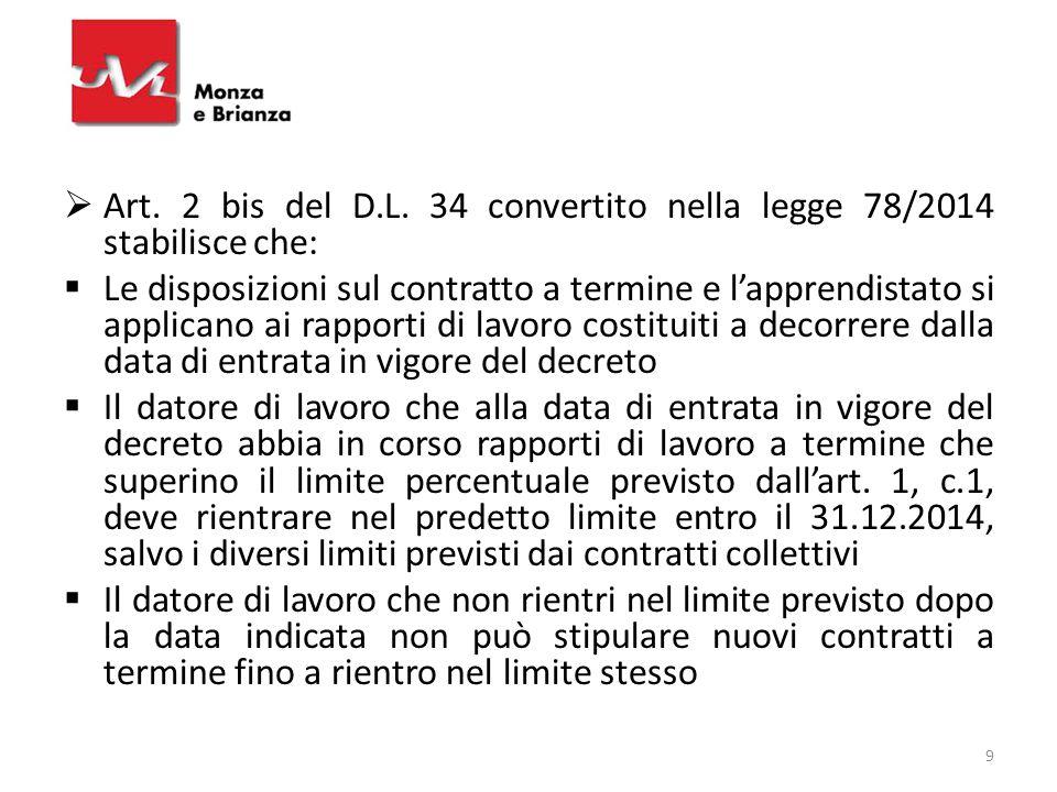 Art. 2 bis del D.L. 34 convertito nella legge 78/2014 stabilisce che:
