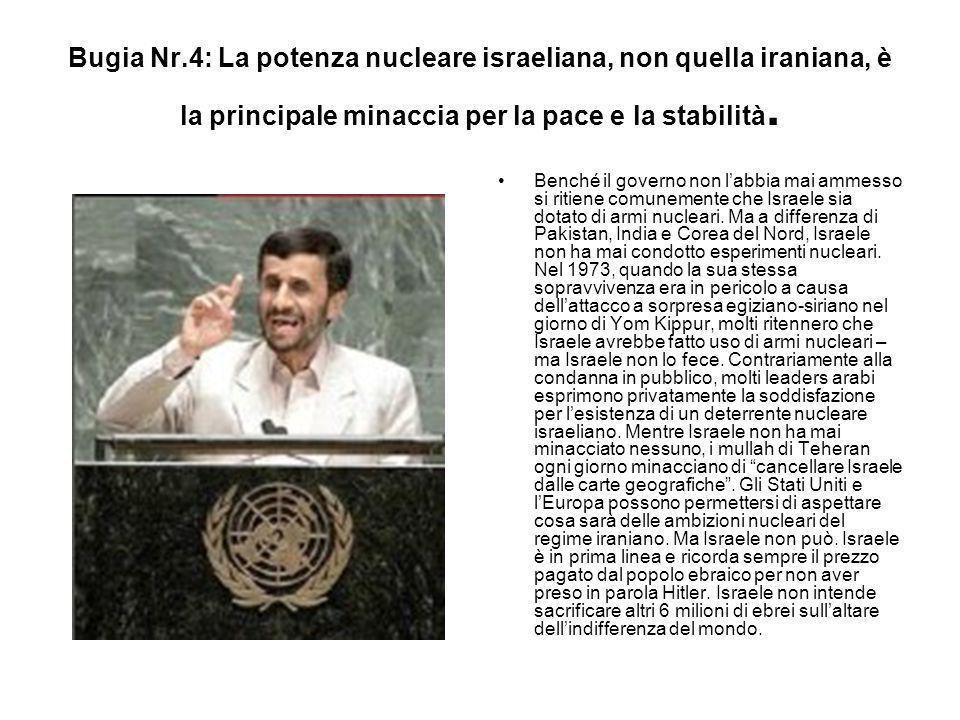 Bugia Nr.4: La potenza nucleare israeliana, non quella iraniana, è la principale minaccia per la pace e la stabilità.