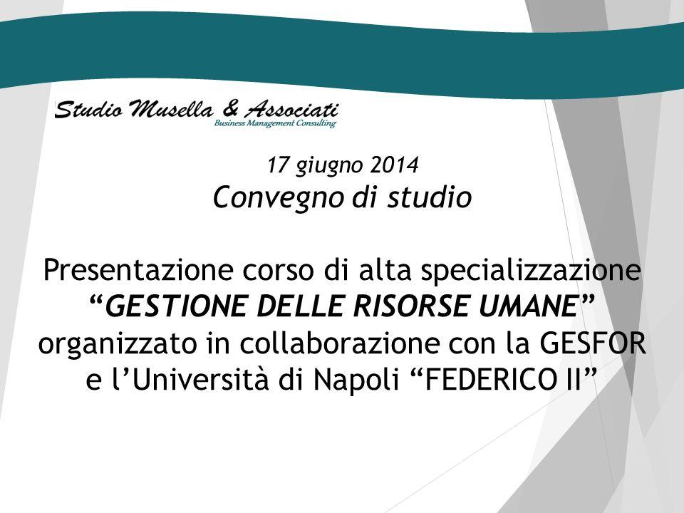17 giugno 2014 Convegno di studio. Presentazione corso di alta specializzazione GESTIONE DELLE RISORSE UMANE