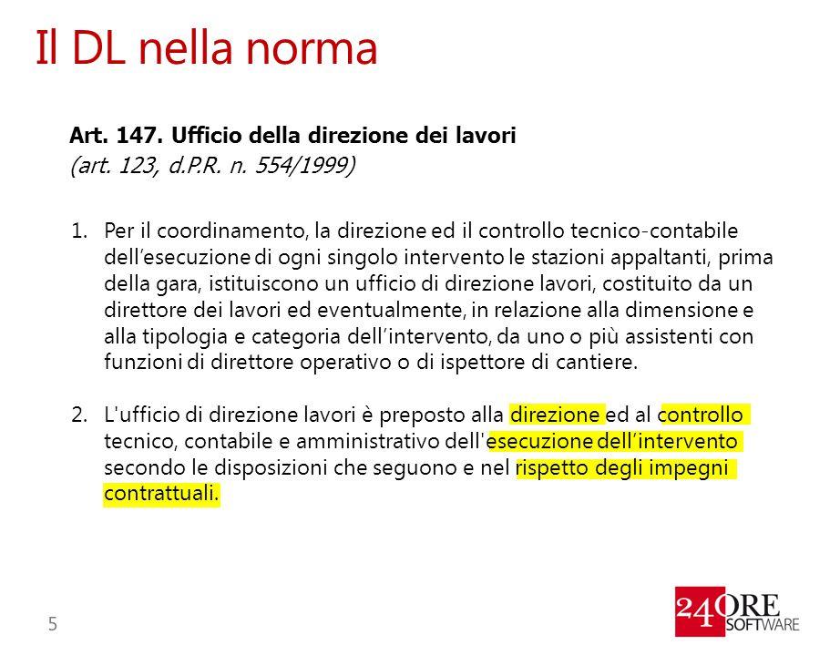 Il DL nella norma Art. 147. Ufficio della direzione dei lavori (art. 123, d.P.R. n. 554/1999)