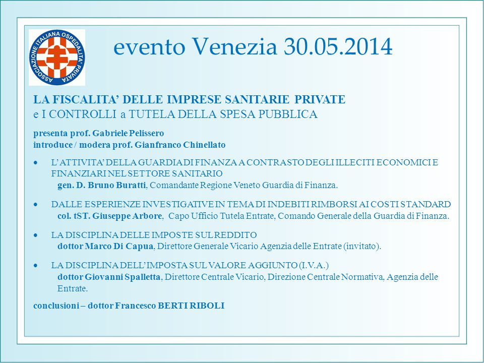 evento Venezia 30.05.2014 LA FISCALITA' DELLE IMPRESE SANITARIE PRIVATE. e I CONTROLLI a TUTELA DELLA SPESA PUBBLICA.