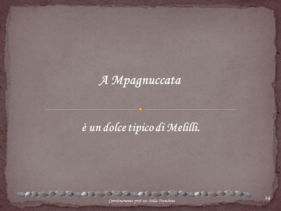 A Mpagnuccata è un dolce tipico di Melilli.