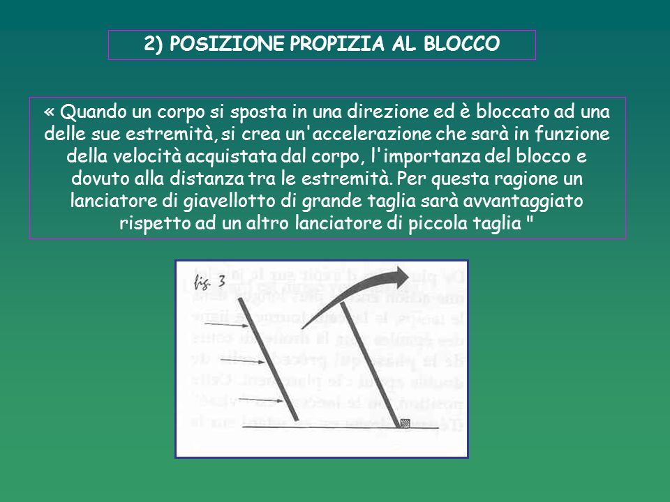 2) POSIZIONE PROPIZIA AL BLOCCO