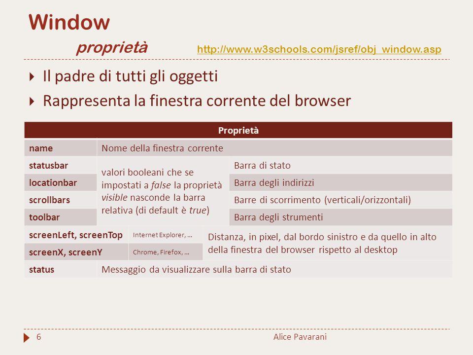 Window proprietà http://www.w3schools.com/jsref/obj_window.asp