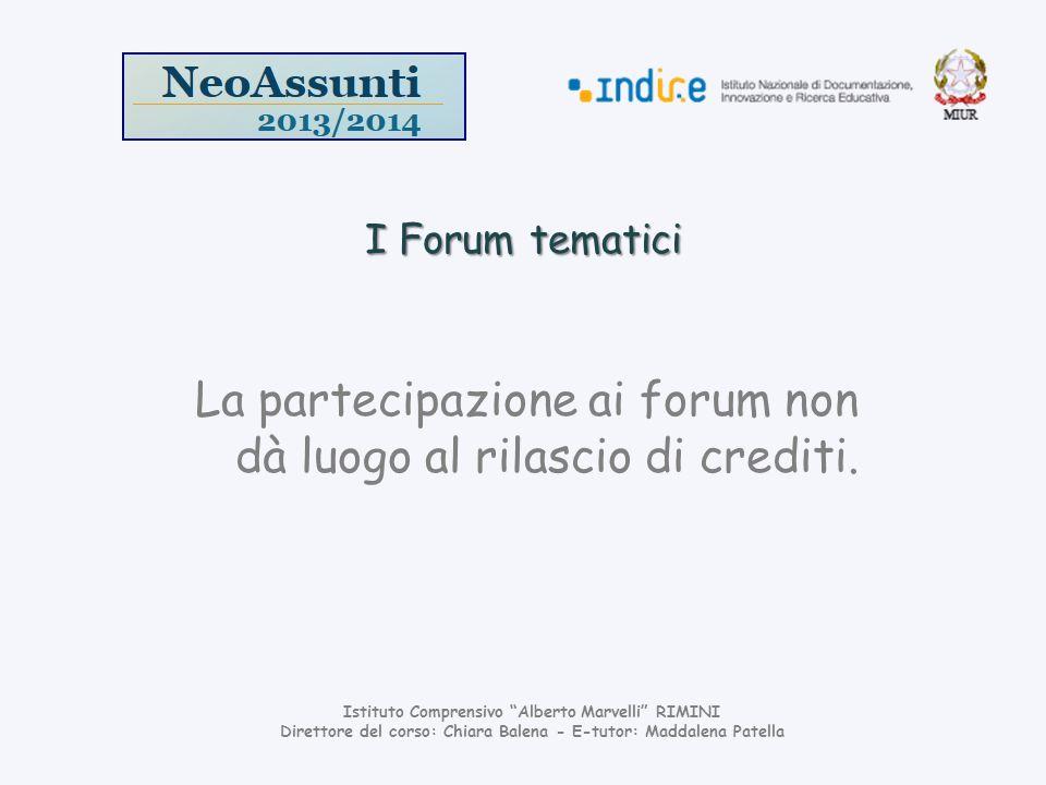 La partecipazione ai forum non dà luogo al rilascio di crediti.