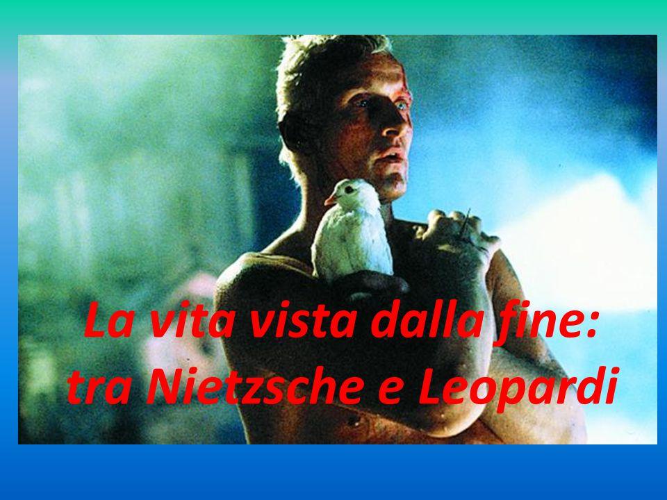 La vita vista dalla fine: tra Nietzsche e Leopardi