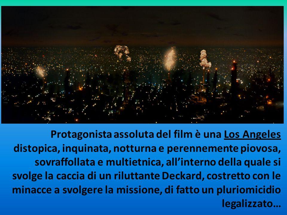 Protagonista assoluta del film è una Los Angeles distopica, inquinata, notturna e perennemente piovosa, sovraffollata e multietnica, all'interno della quale si svolge la caccia di un riluttante Deckard, costretto con le minacce a svolgere la missione, di fatto un pluriomicidio legalizzato…