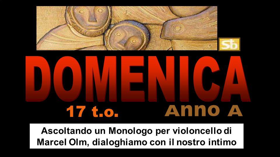 DOMENICA 17 t.o. Anno A.