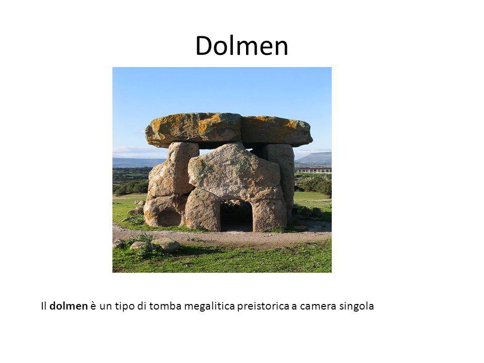 Dolmen Il dolmen è un tipo di tomba megalitica preistorica a camera singola