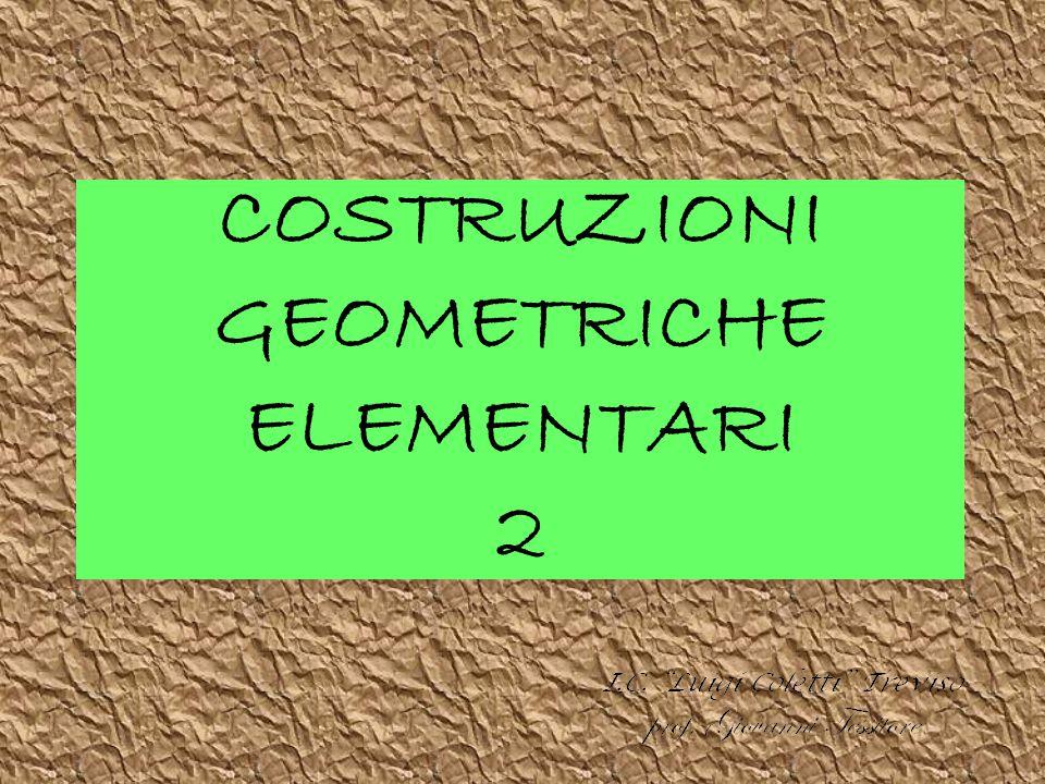 COSTRUZIONI GEOMETRICHE ELEMENTARI 2