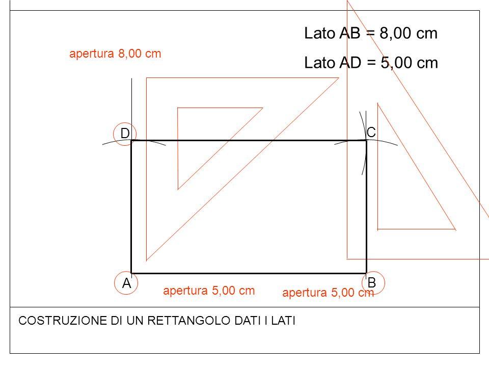 Lato AB = 8,00 cm Lato AD = 5,00 cm D C A B apertura 8,00 cm