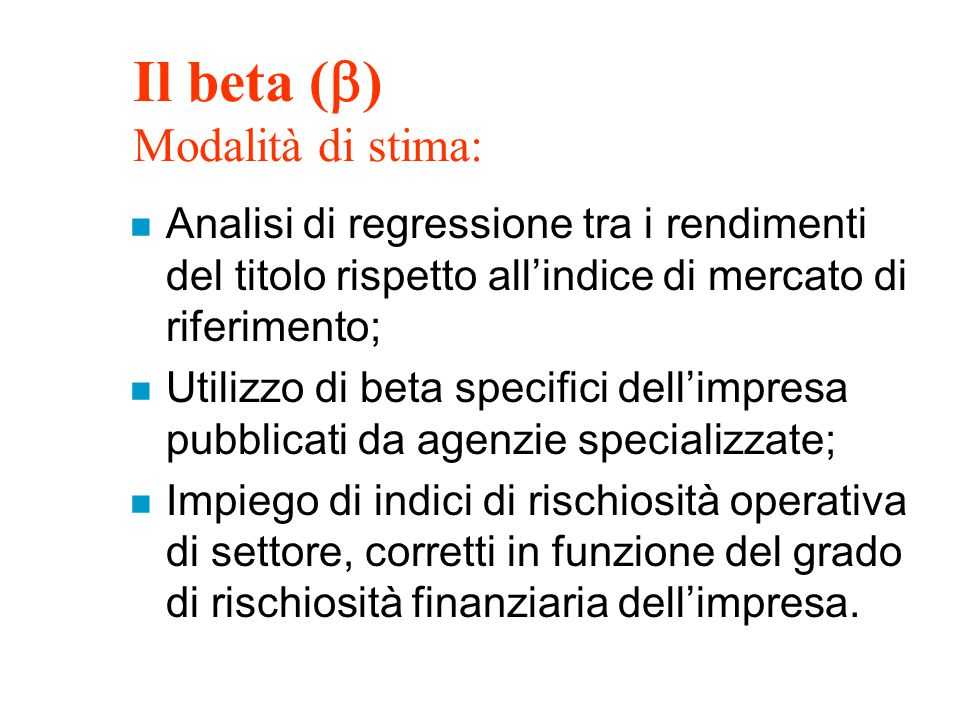 Il beta () Modalità di stima: