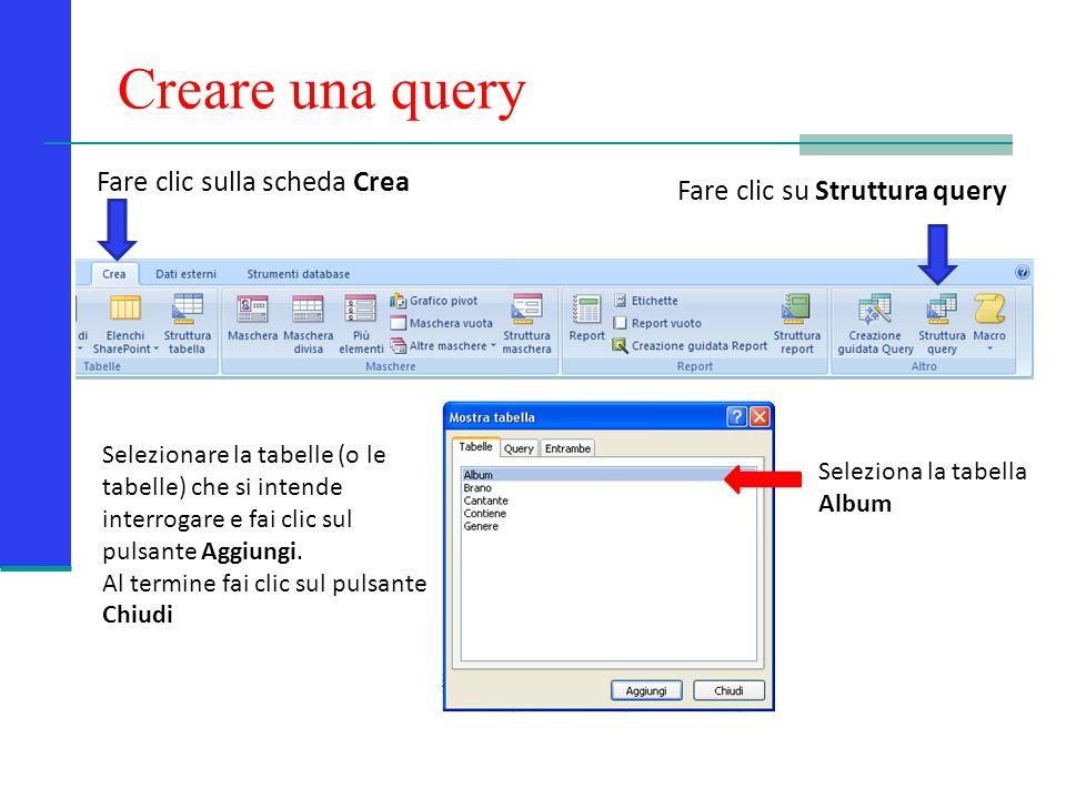 Creare una query Fare clic sulla scheda Crea