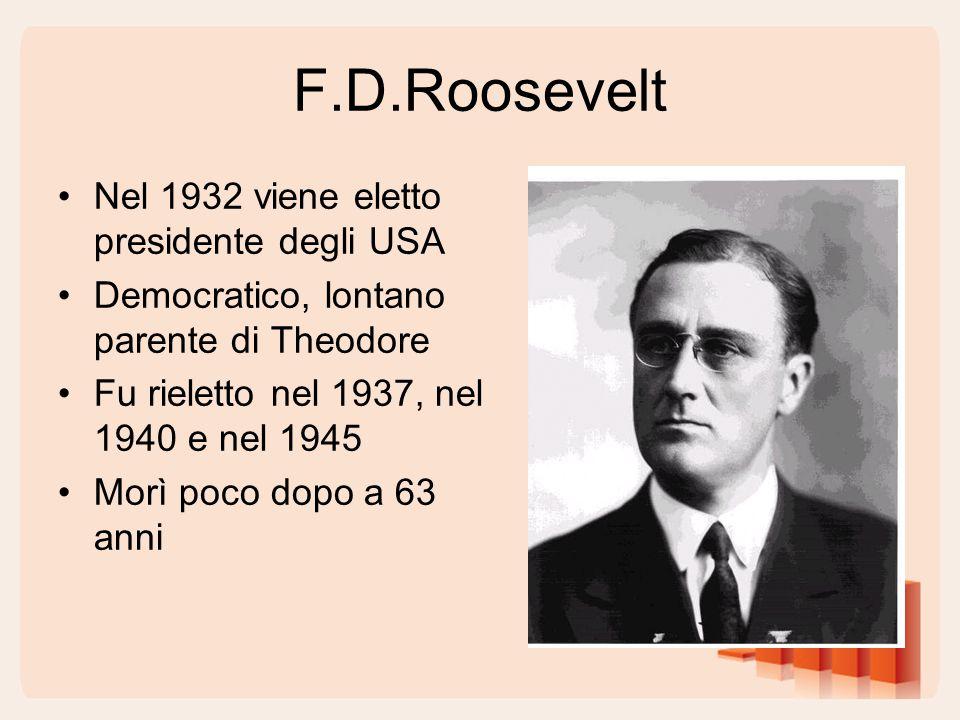 F.D.Roosevelt Nel 1932 viene eletto presidente degli USA