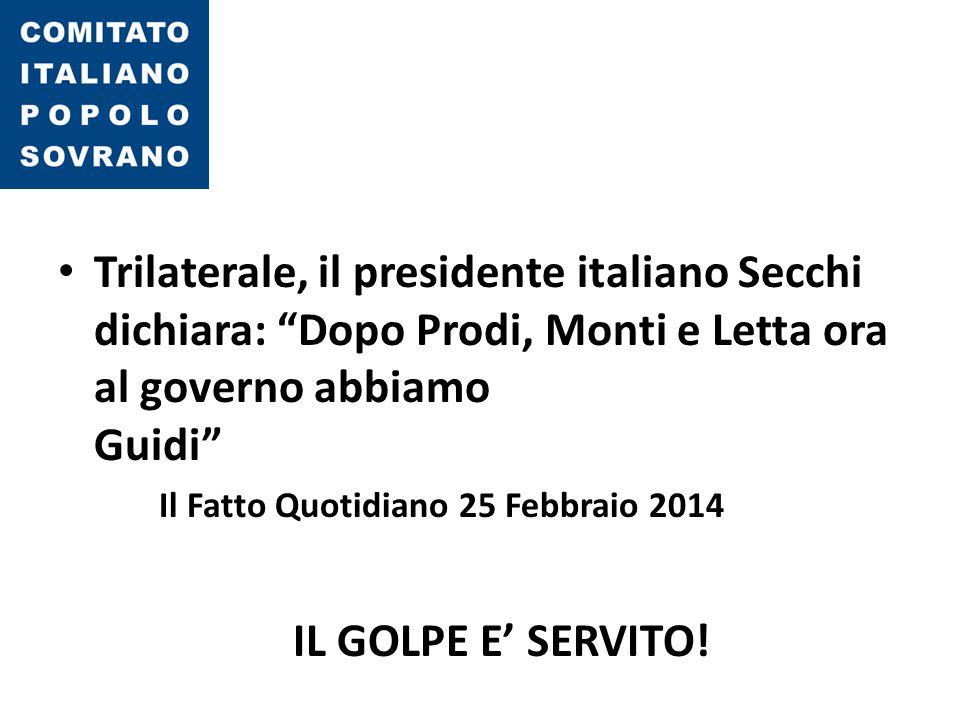 Trilaterale, il presidente italiano Secchi dichiara: Dopo Prodi, Monti e Letta ora al governo abbiamo Guidi Il Fatto Quotidiano 25 Febbraio 2014