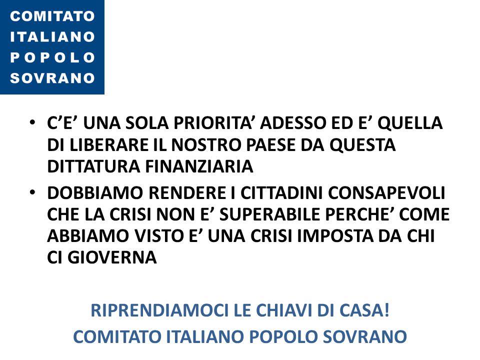 RIPRENDIAMOCI LE CHIAVI DI CASA! COMITATO ITALIANO POPOLO SOVRANO
