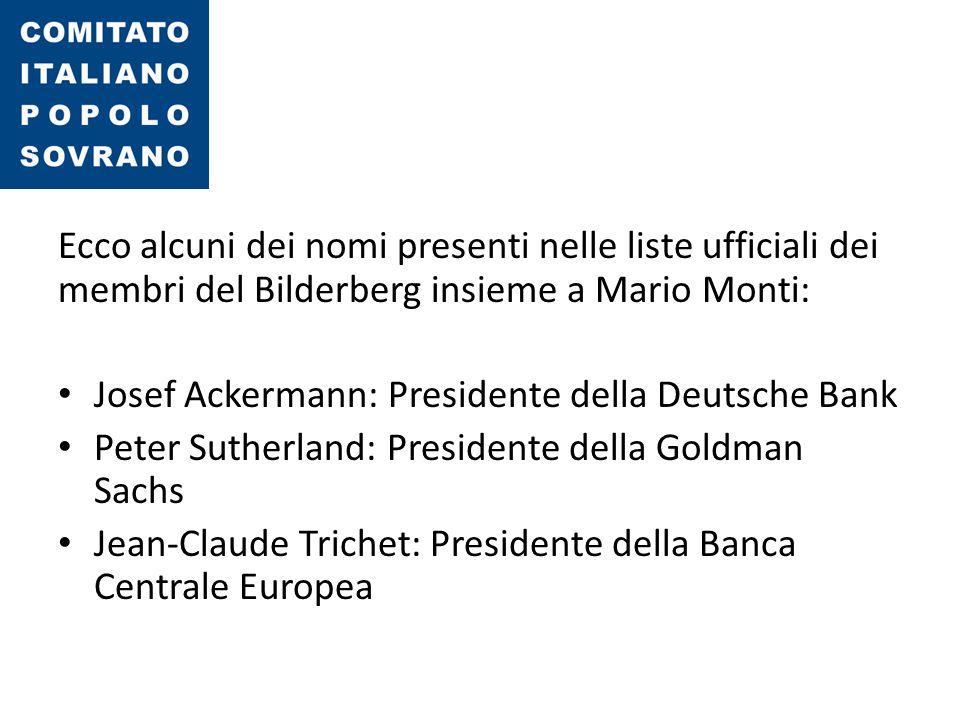 Ecco alcuni dei nomi presenti nelle liste ufficiali dei membri del Bilderberg insieme a Mario Monti: