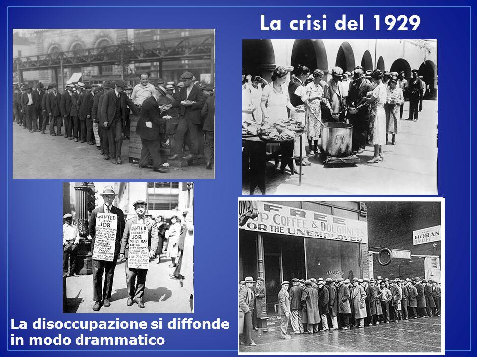 La crisi del 1929 La disoccupazione si diffonde in modo drammatico
