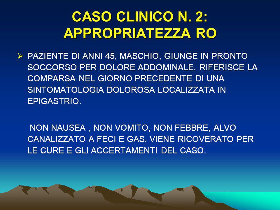 CASO CLINICO N. 2: APPROPRIATEZZA RO