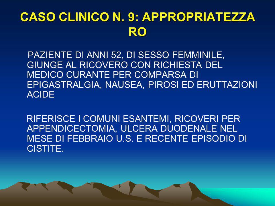 CASO CLINICO N. 9: APPROPRIATEZZA RO